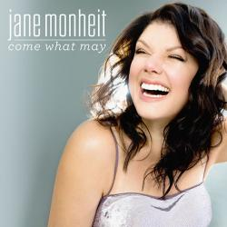 A Digital Download of COME WHAT MAY by Jane Monheit!